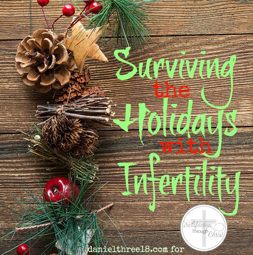 Surviving the Holidays with Infertility | Satisfaction Through Christ